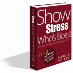'Show Stress Who's Boss!' provides tools and strategies that will show you how to deawl with stress.